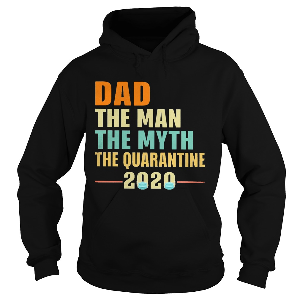 Dad The Man The Myth The Quarantine 2020  Hoodie