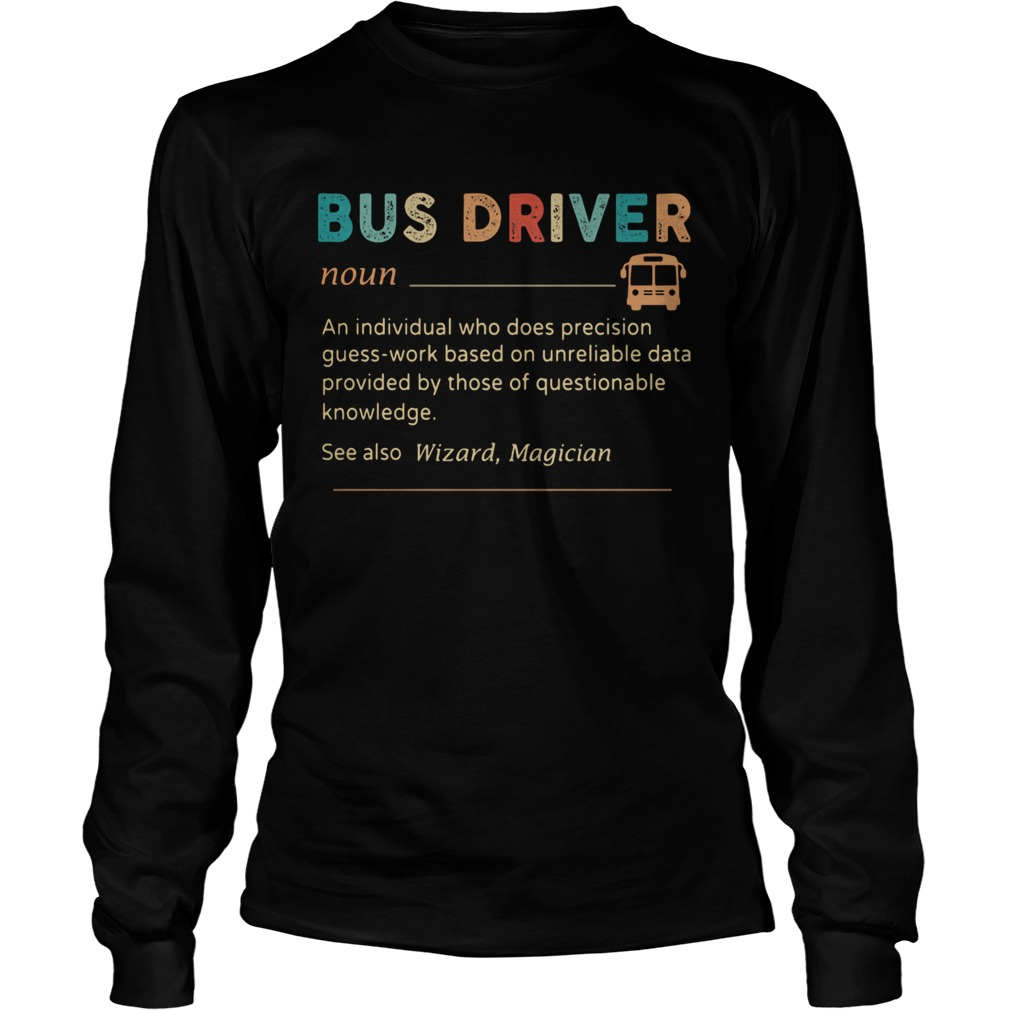 Bus Driver Color Noun An Individual Who Does Precision  Long Sleeve