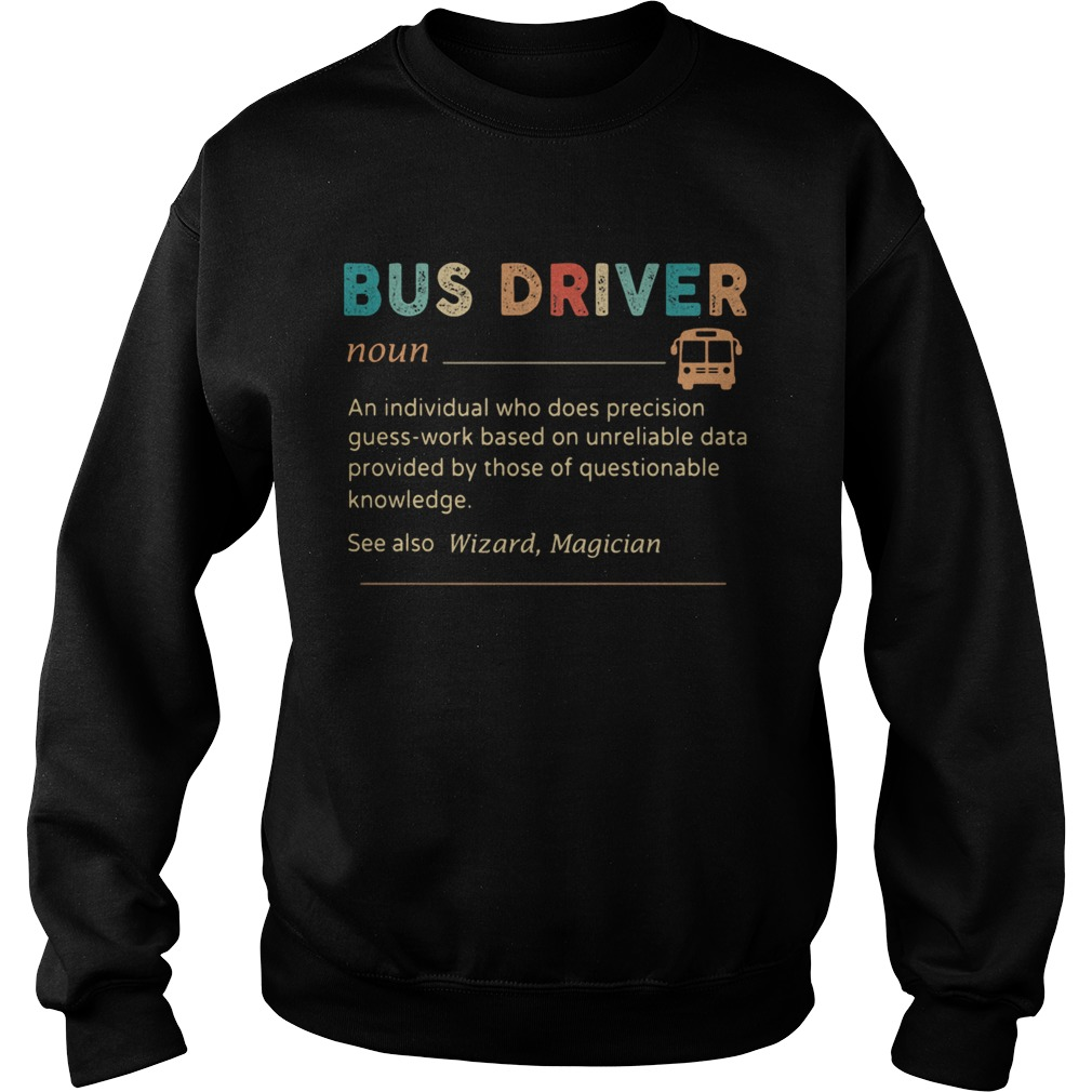 Bus Driver Color Noun An Individual Who Does Precision  Sweatshirt