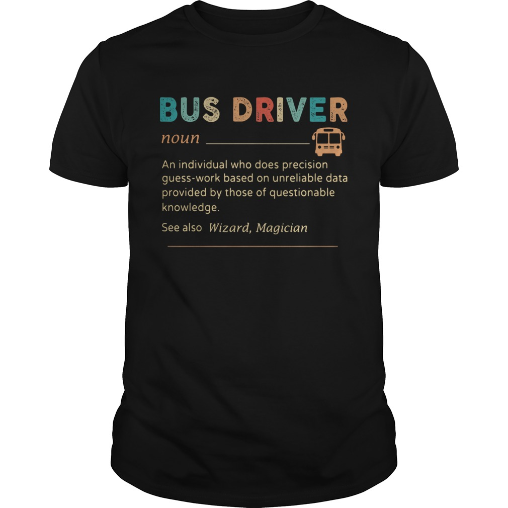 Bus Driver Color Noun An Individual Who Does Precision  Unisex