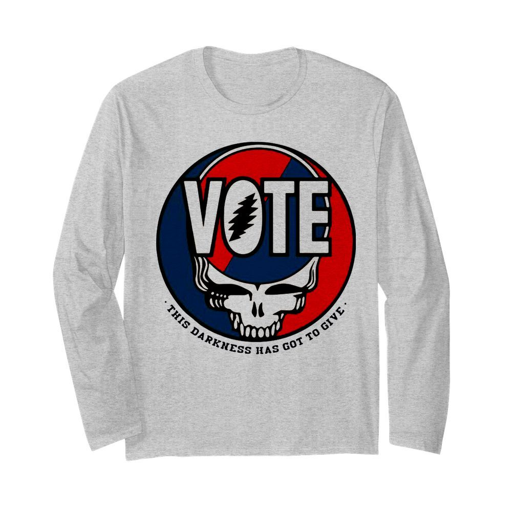 Vote Skull This Darkness Has Got To Give  Long Sleeved T-shirt
