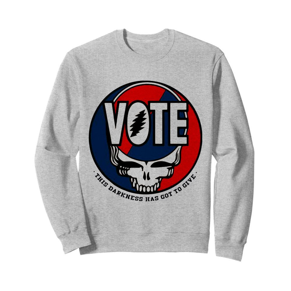 Vote Skull This Darkness Has Got To Give  Unisex Sweatshirt